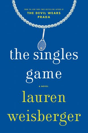 Book Review – The Singles Game by Lauren Weisberger