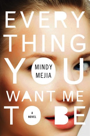 ARC Review: Everything You Want Me To Be by Mindy Mejia