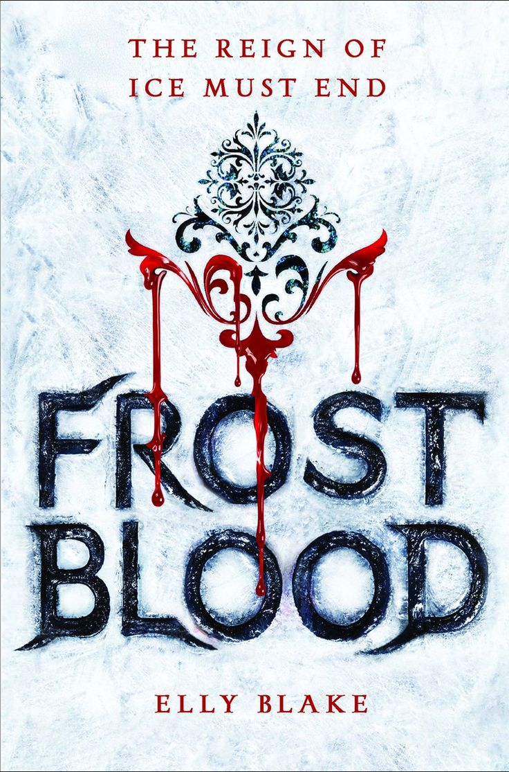 Frostblood (Frostblood Saga, #1) by Elly Blake