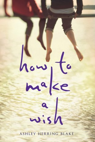 ARC Review: How to Make a Wish by Ashley Herring Blake