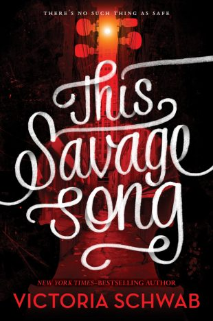 Book Review – This Savage Song by Victoria Schwab