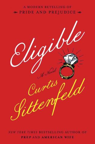 'Eligible' by Curtis Sittenfeld gives 'Pride and Prejudice' a Fresh and Fun Makeover
