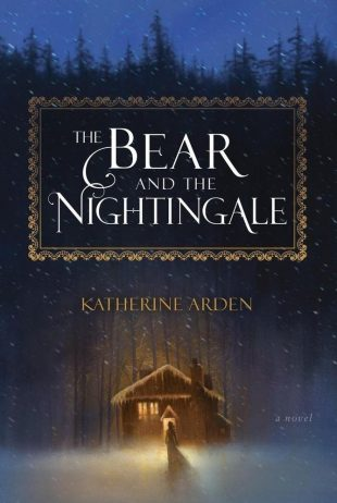 ARC Review: The Bear and the Nightingale by Katherine Arden