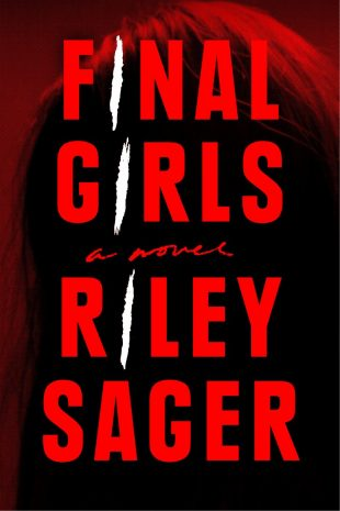 ARC Review – Final Girls by Riley Sager