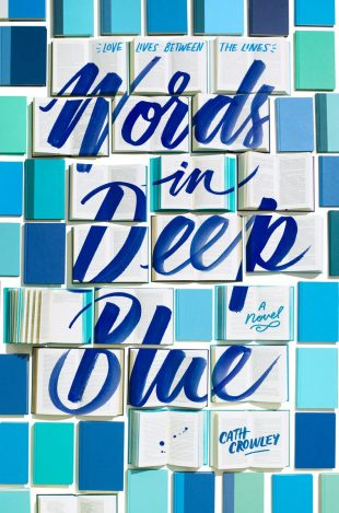 Book Review:  Words in Deep Blue by Cath Crowley