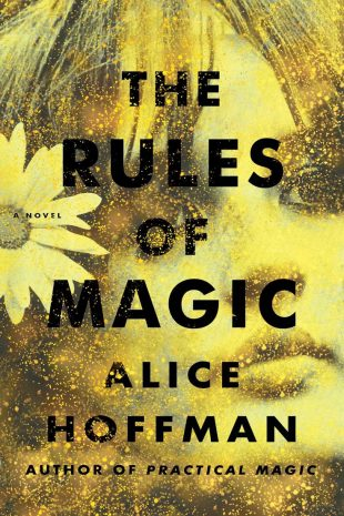 Alice Hoffman's THE RULES OF MAGIC is truly spellbinding