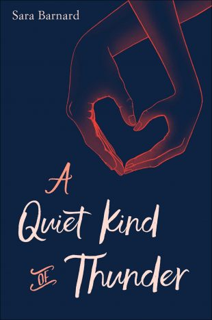 Book Review:  A Quiet Kind of Thunder by Sara Barnard