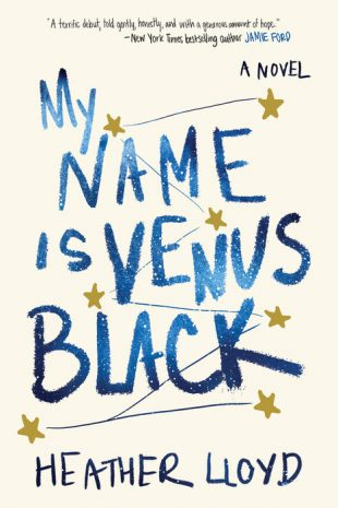 Review:  MY NAME IS VENUS BLACK by Heather Lloyd