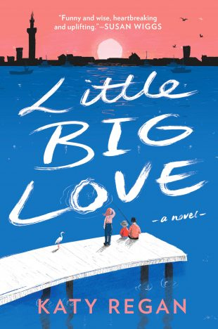 Review:  LITTLE BIG LOVE by Katy Regan