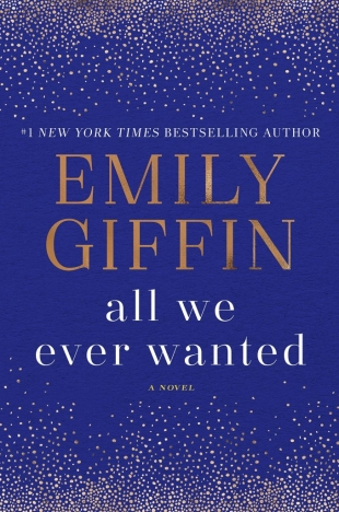 Review:  ALL WE EVER WANTED by Emily Giffin