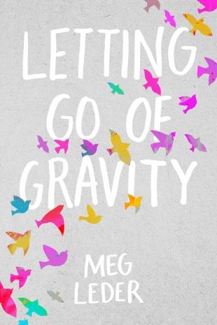 Review:  LETTING GO OF GRAVITY by Meg Leder