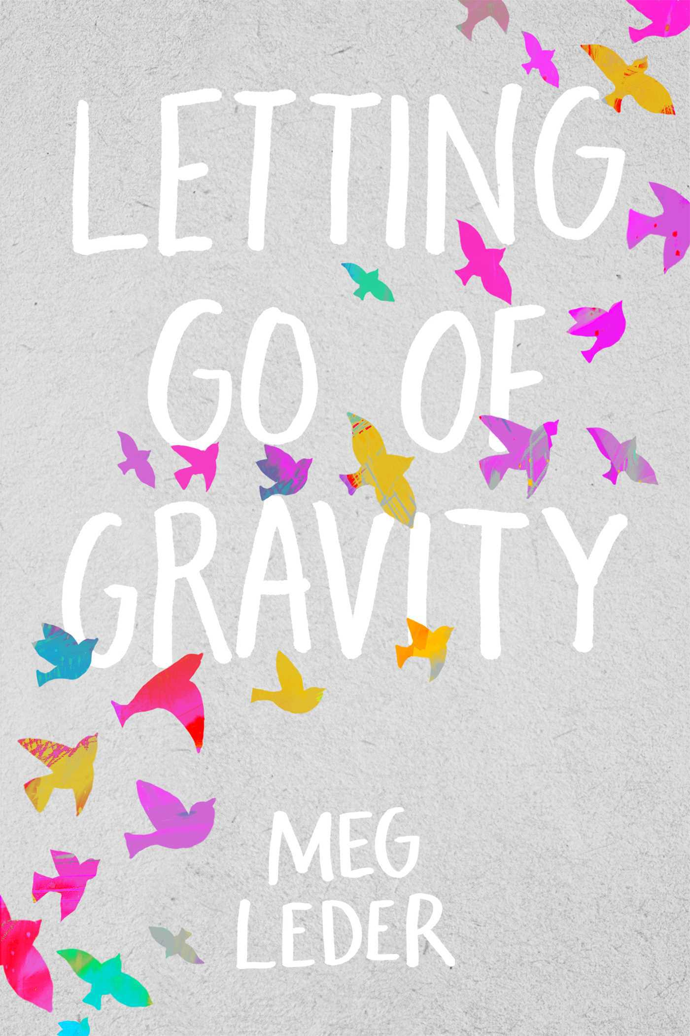 Letting Go of Gravity by Meg Leder