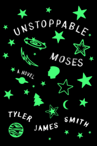 Unstoppable Moses by Tyler James Smith