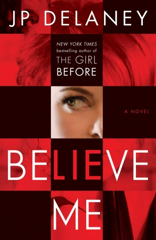 Review:  BELIEVE ME by J.P. Delaney