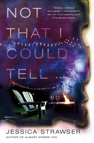 Review:  NOT THAT I COULD TELL by Jessica Strawser