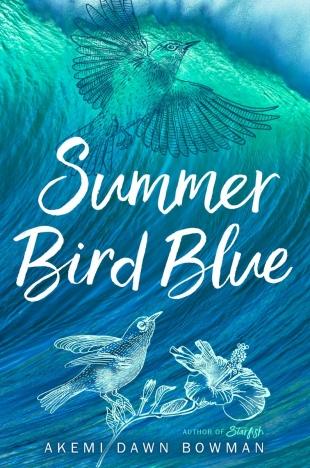 Early Review – SUMMER BIRD BLUE by Akemi Dawn Bowman