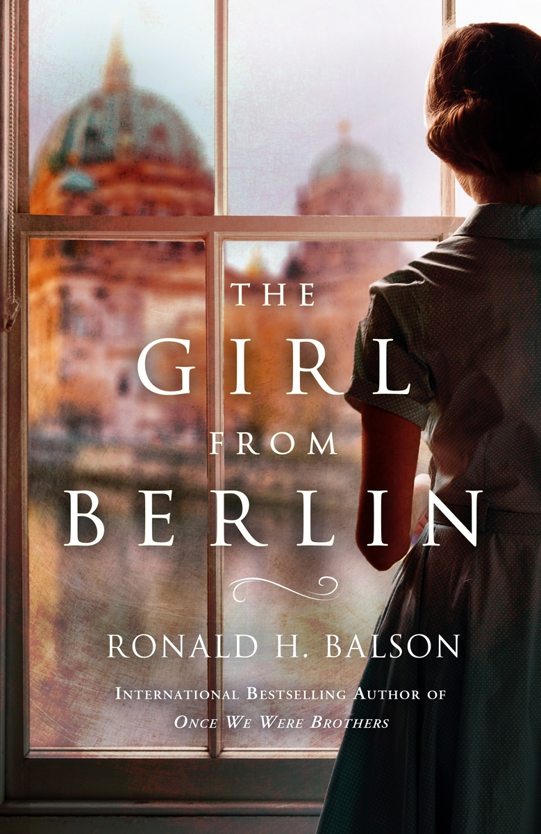 The Girl from Berlin  by Ronald H. Balson