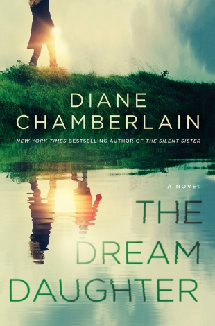 Five Reasons Why Diane Chamberlain's THE DREAM DAUGHTER is a Must Read