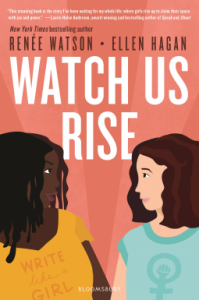Watch Us Rise by Renée Watson, Ellen Hagan