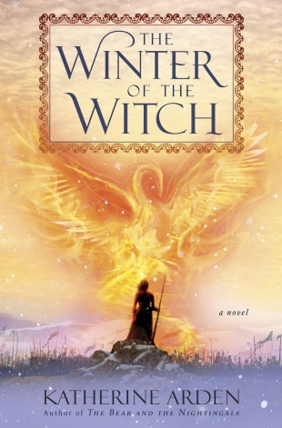Early Review:  THE WINTER OF THE WITCH by Katherine Arden
