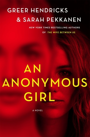 Early Review:  AN ANONYMOUS GIRL by Greer Hendricks and Sarah Pekkanen