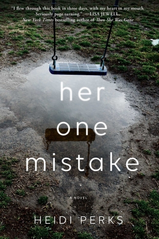 Early Review – HER ONE MISTAKE by Heidi Perks