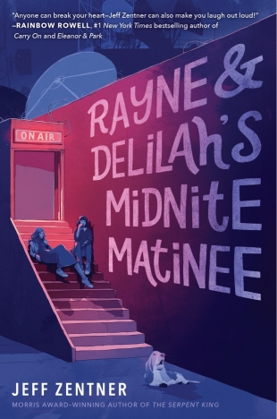 Early Review:  RAYNE & DELILAH'S MIDNITE MATINEE by Jeff Zentner