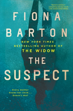 Early Review:  THE SUSPECT by Fiona Barton