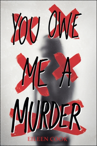 Early Review:  YOU OWE ME A MURDER by Eileen Cook