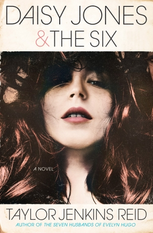 Review:  DAISY JONES & THE SIX by Taylor Jenkins Reid