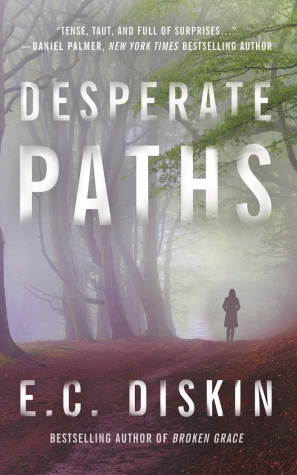 Early Review:  DESPERATE PATHS by E. C. Diskin