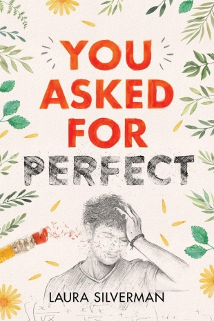Review:  YOU ASKED FOR PERFECT by Laura Silverman