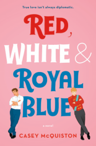 Mini Reviews: RED, WHITE & ROYAL BLUE and THERE'S SOMETHING ABOUT SWEETIE