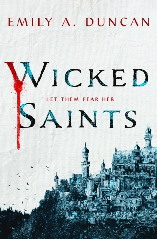 Blog Tour Book Review:  WICKED SAINTS by Emily A. Duncan