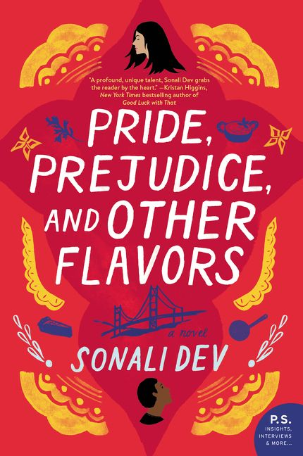 Pride, Prejudice, and Other Flavors by Sonali Dev