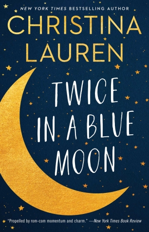 Review:  TWICE IN A BLUE MOON by Christina Lauren