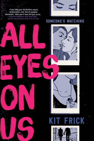 Book Review & Giveaway:  ALL EYES ON US by Kit Frick