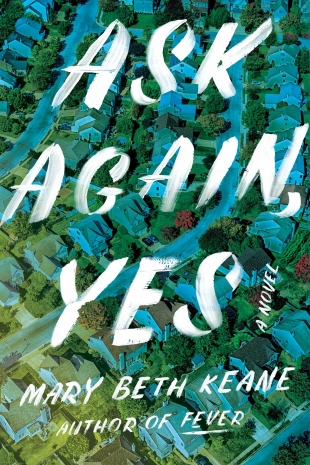 Review:  ASK AGAIN, YES by Mary Beth Keane