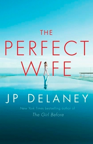 Review:  THE PERFECT WIFE by J. P. Delaney