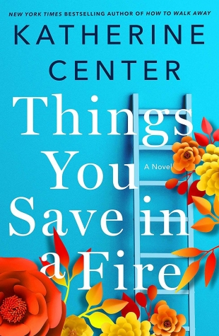 Review:  THINGS YOU SAVE IN A FIRE by Katherine Center