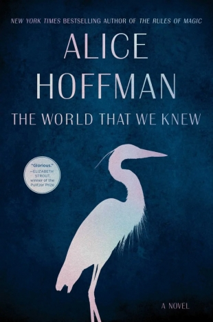 Review:  THE WORLD THAT WE KNEW by Alice Hoffman