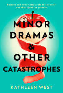 Minor Dramas & Other Catastrophes by
