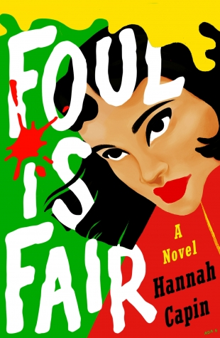 Review:  FOUL IS FAIR by Hannah Capin