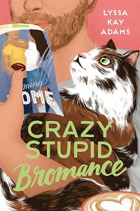 Crazy Stupid Bromance (Bromance Book Club, #3) by