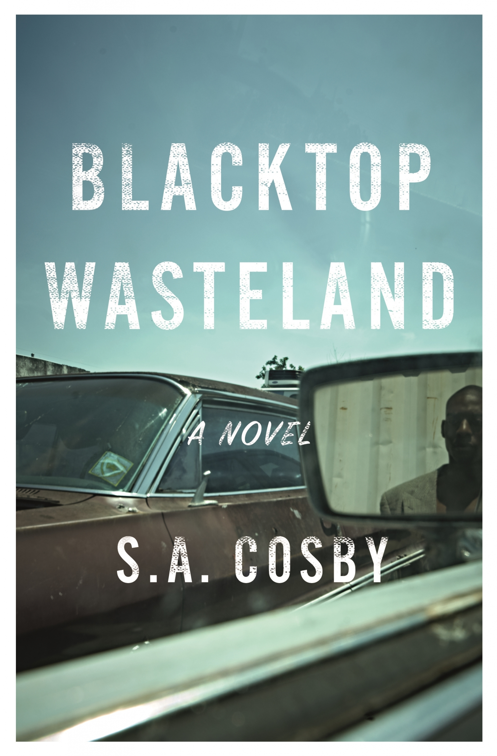 Blacktop Wasteland by S.A. Cosby