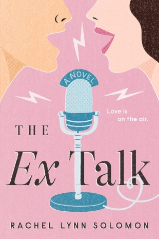 Review:  THE EX TALK by Rachel Lynn Solomon