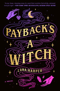 Payback's a Witch (The Witches of Thistle Grove #1) by